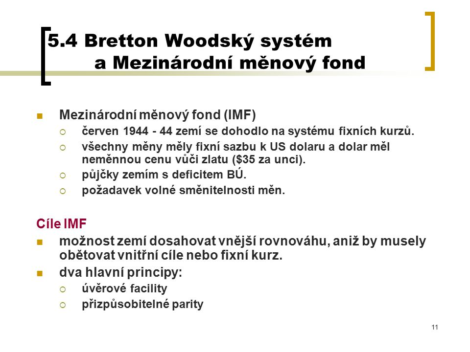 5.4 Bretton Woodský systém a Mezinárodní měnový fond