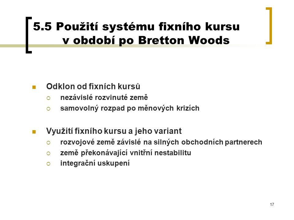 5.5 Použití systému fixního kursu v období po Bretton Woods