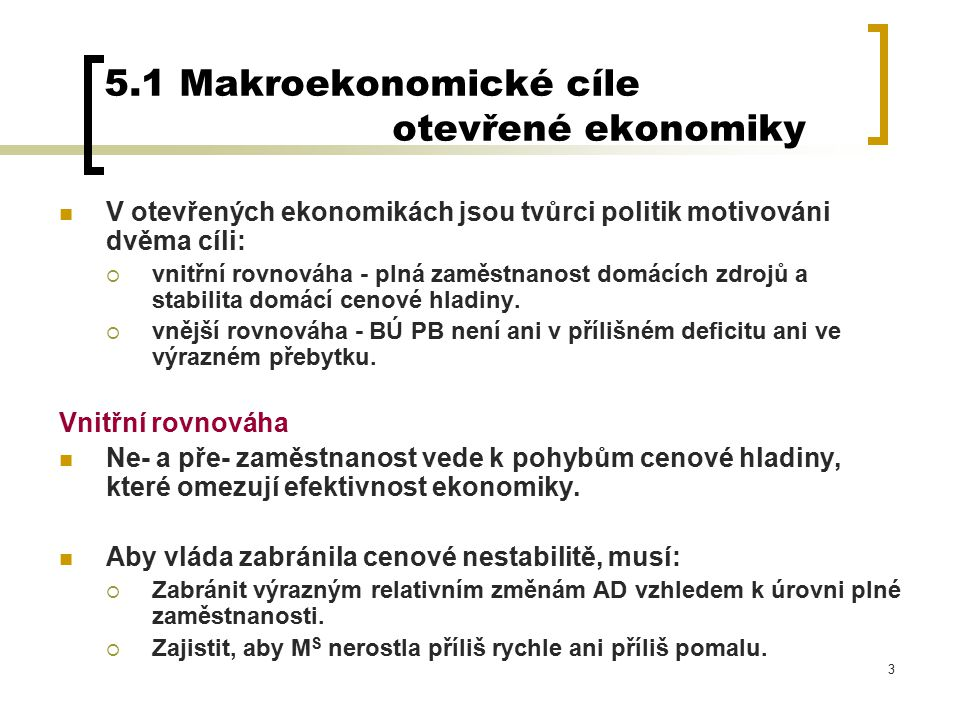 5.1 Makroekonomické cíle otevřené ekonomiky