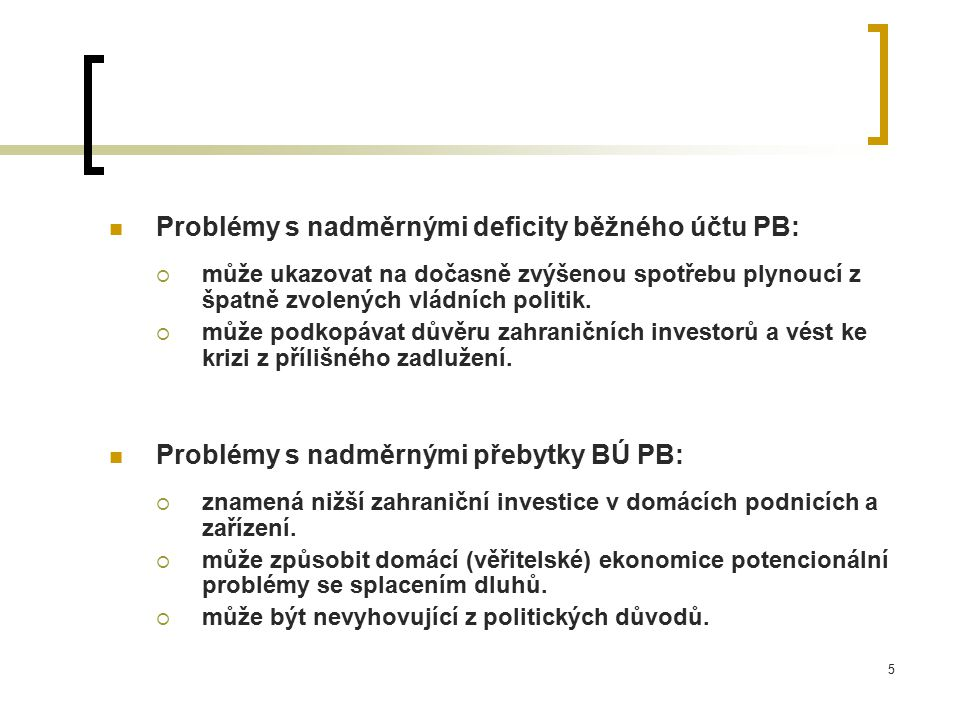 Problémy s nadměrnými deficity běžného účtu PB: