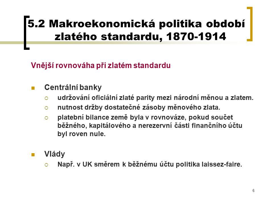 5.2 Makroekonomická politika období zlatého standardu, 1870-1914