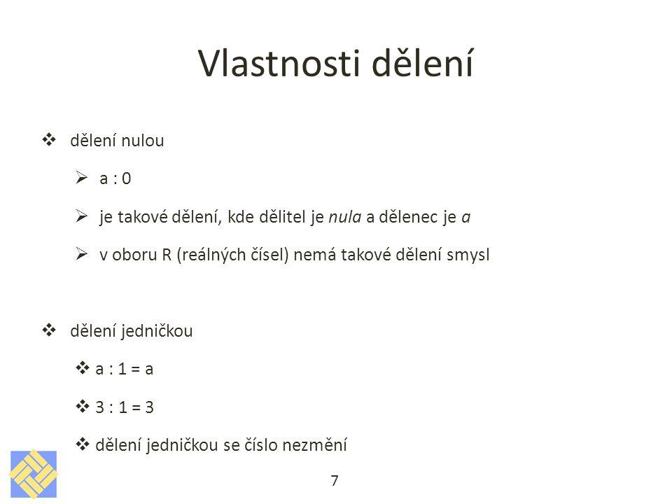 Vlastnosti dělení dělení nulou a : 0