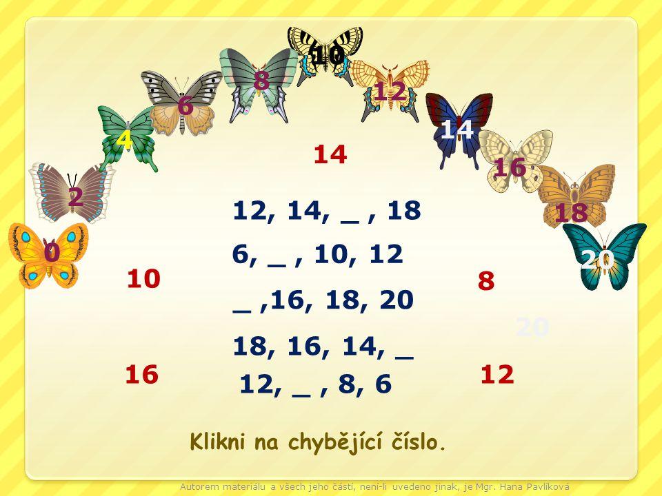 10 8. 12. 6. 14. 4. 14. 16. 2. 12, 14, _ , 18. 18. 6, _ , 10, 12. 20. 10. 8. _ ,16, 18, 20.