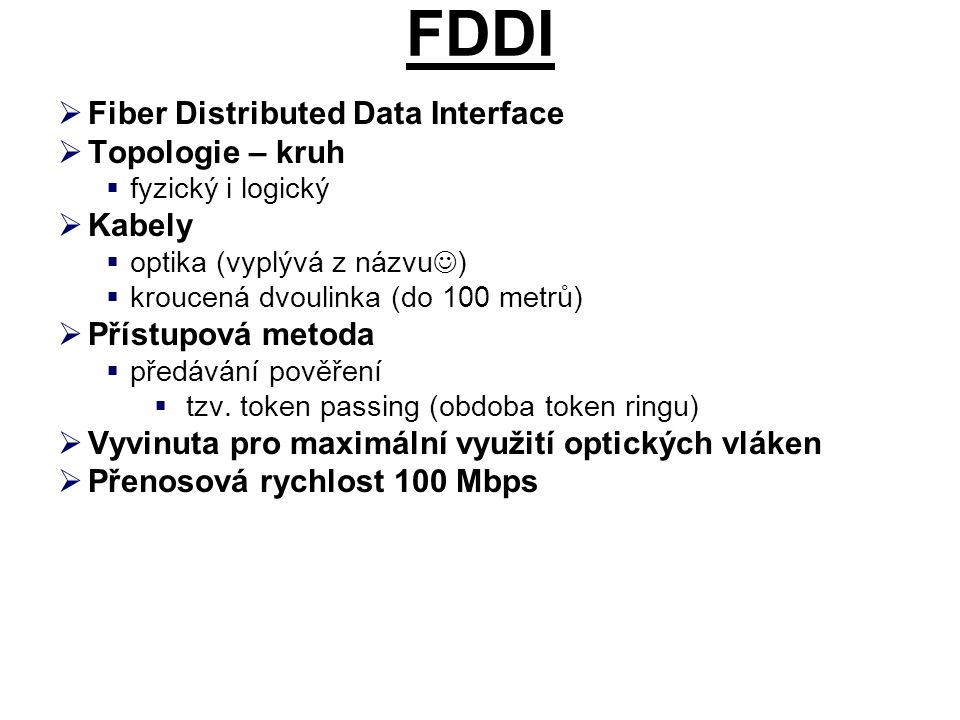FDDI Fiber Distributed Data Interface Topologie – kruh Kabely