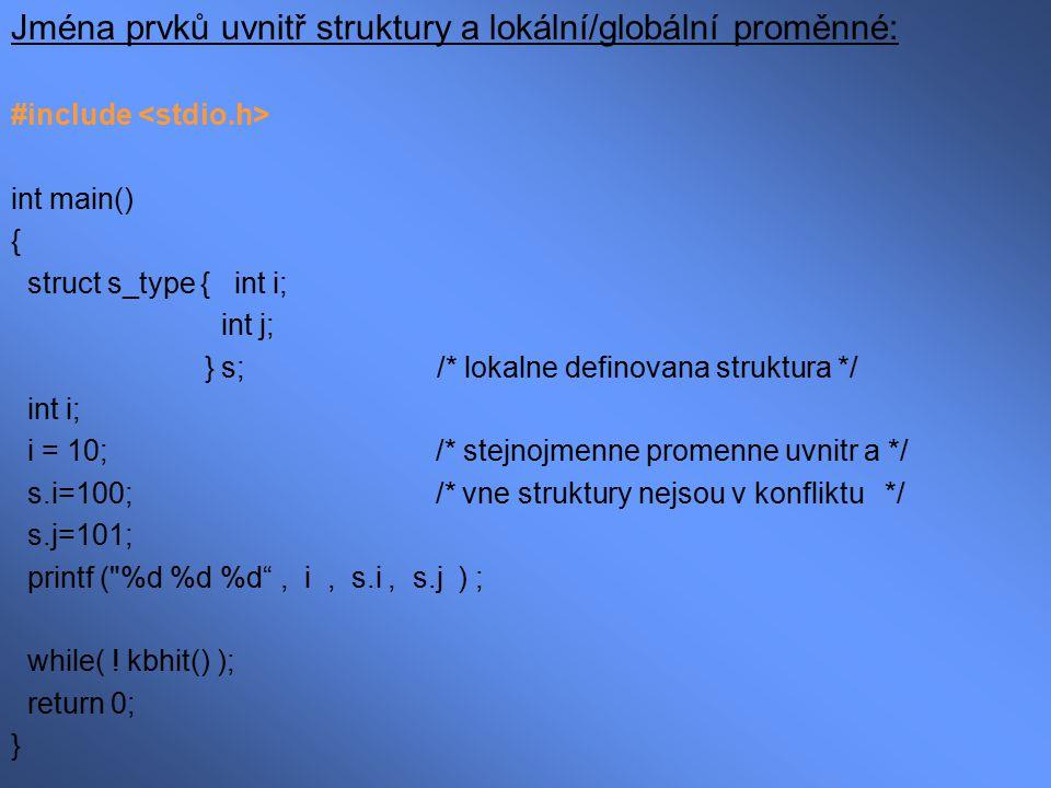 Jména prvků uvnitř struktury a lokální/globální proměnné: