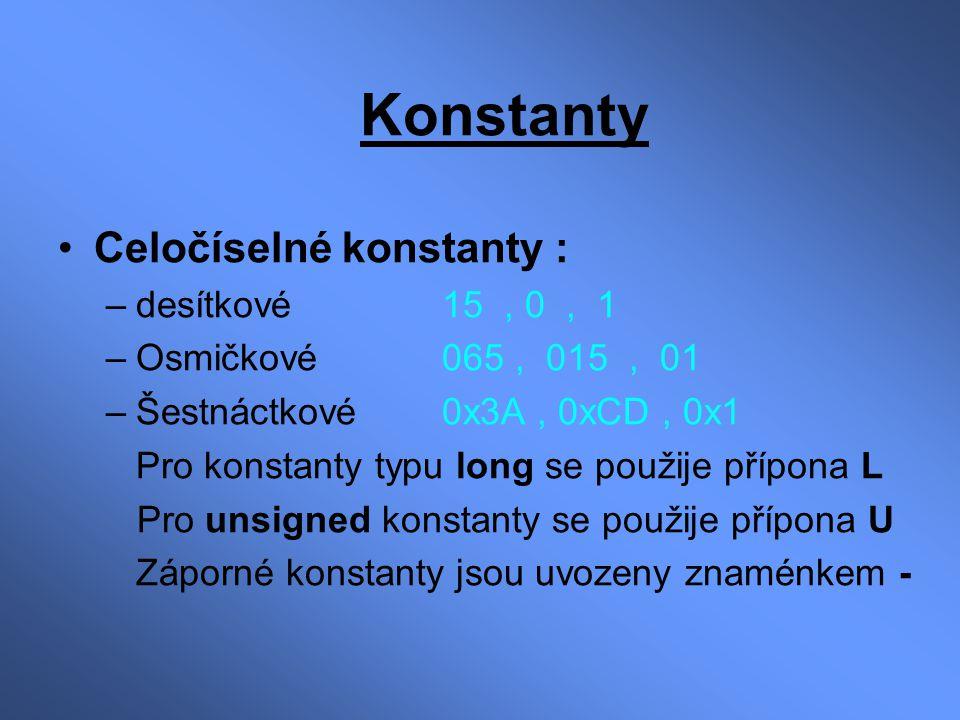 Konstanty Celočíselné konstanty : desítkové 15 , 0 , 1