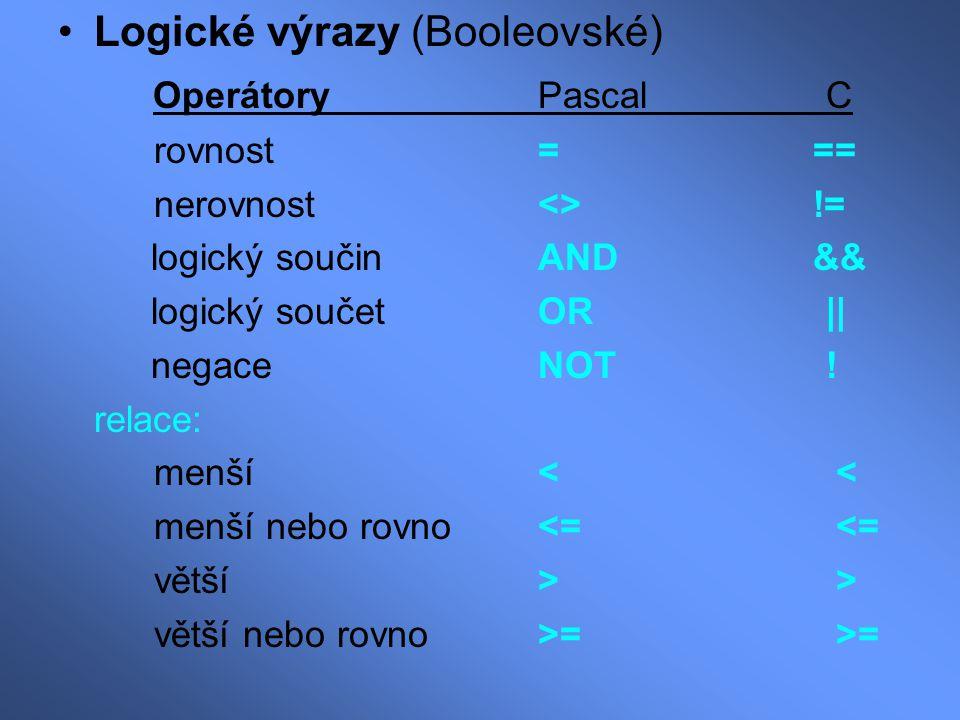 Logické výrazy (Booleovské) Operátory Pascal C