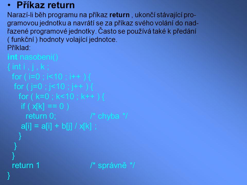 Příkaz return int nasobeni() { int i , j , k ;