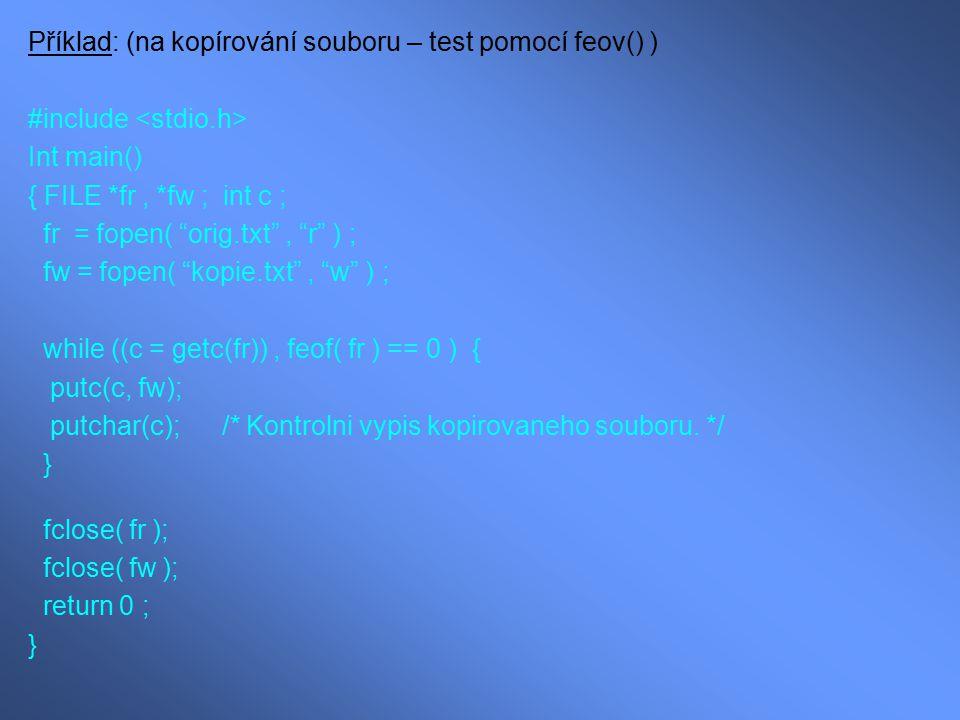Příklad: (na kopírování souboru – test pomocí feov() )