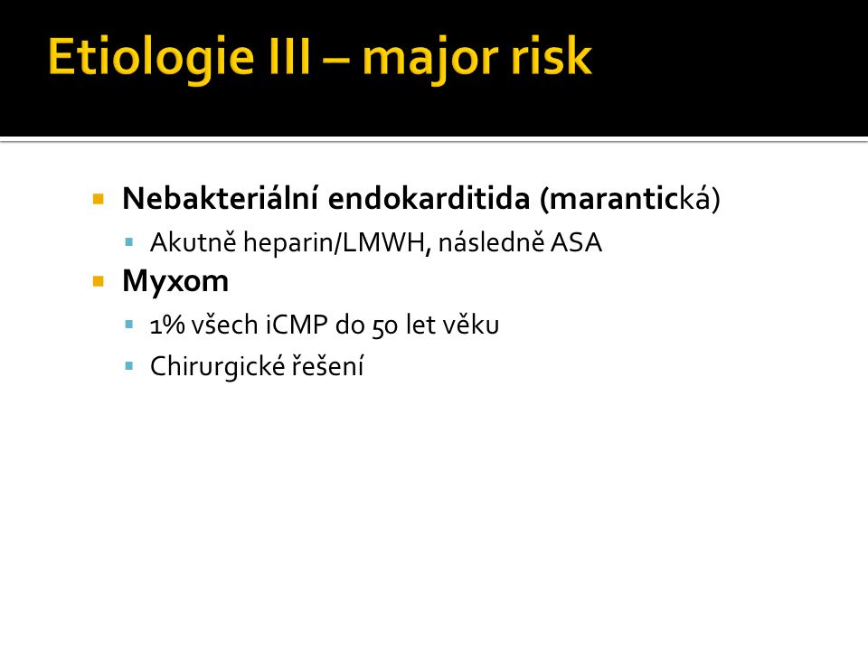 Etiologie III – major risk