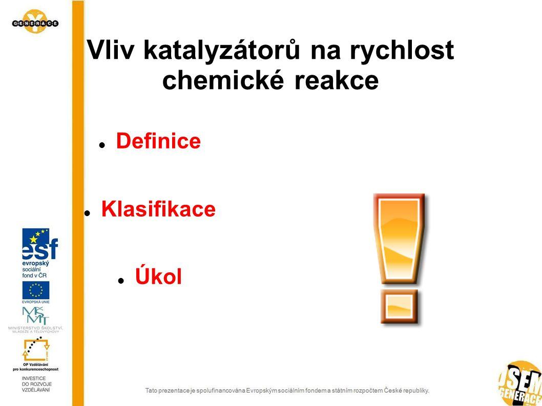 Vliv katalyzátorů na rychlost chemické reakce
