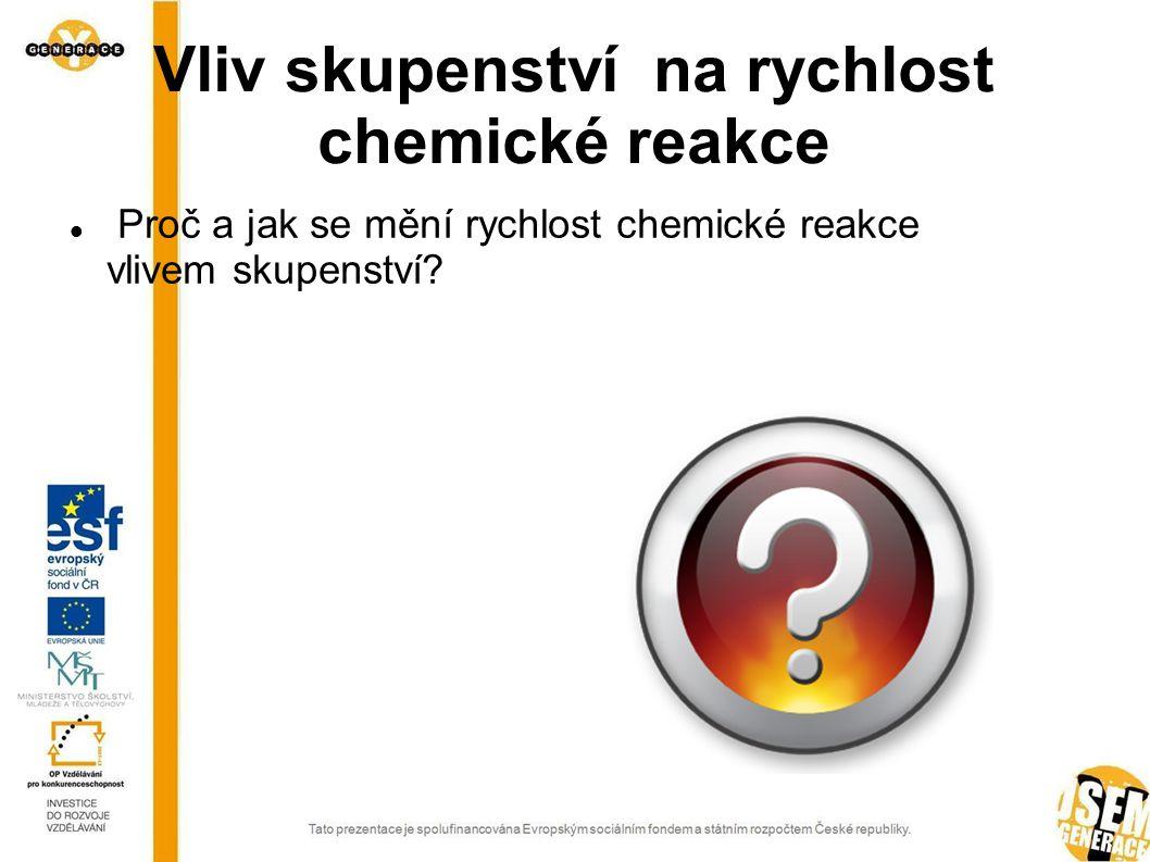 Vliv skupenství na rychlost chemické reakce