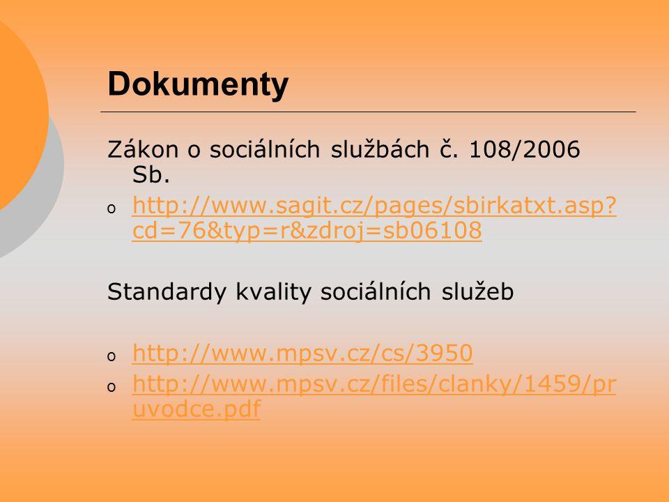 Dokumenty Zákon o sociálních službách č. 108/2006 Sb.