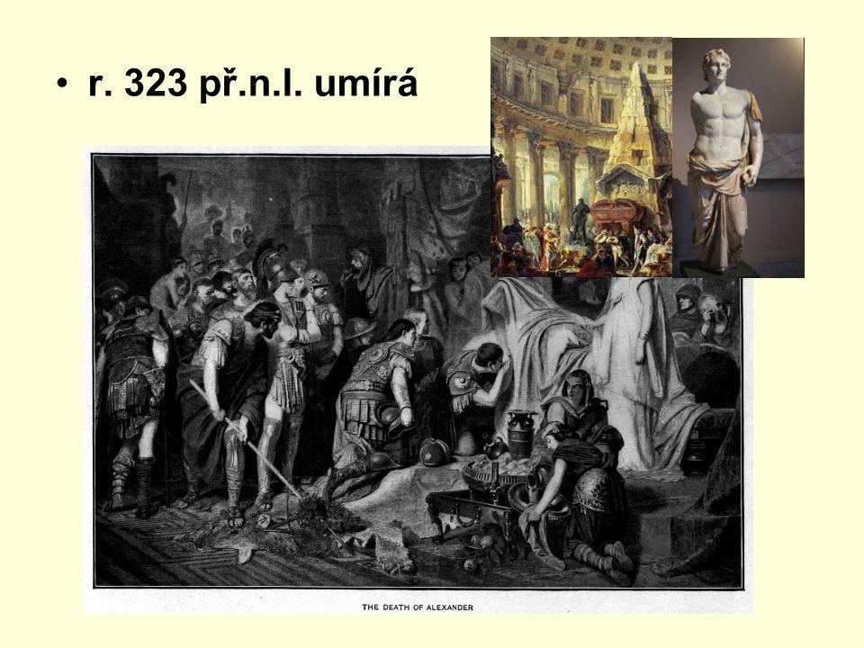r. 323 př.n.l. umírá