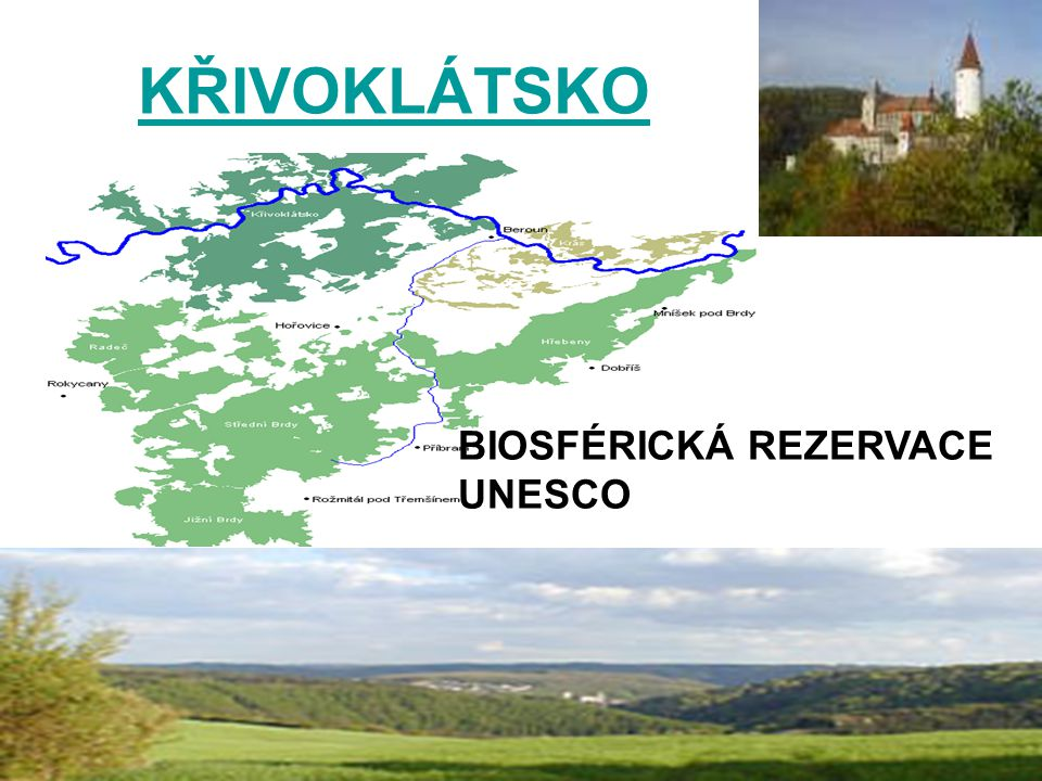 KŘIVOKLÁTSKO BIOSFÉRICKÁ REZERVACE UNESCO