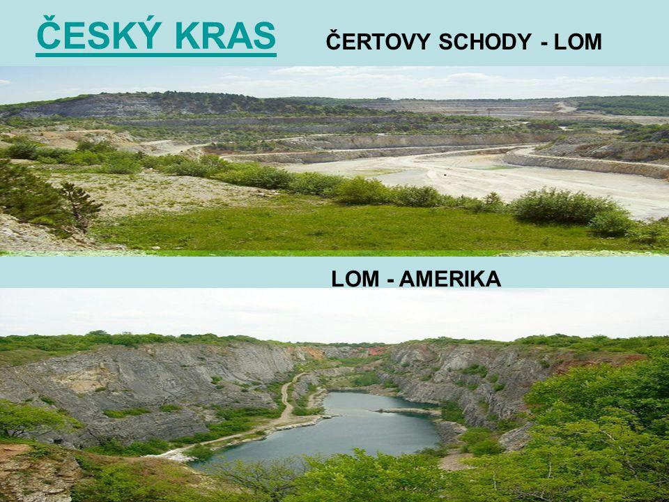 ČESKÝ KRAS ČERTOVY SCHODY - LOM LOM - AMERIKA