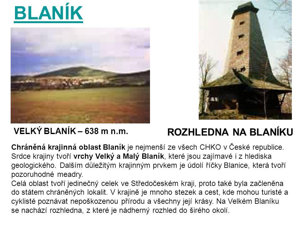 BLANÍK ROZHLEDNA NA BLANÍKU VELKÝ BLANÍK – 638 m n.m.