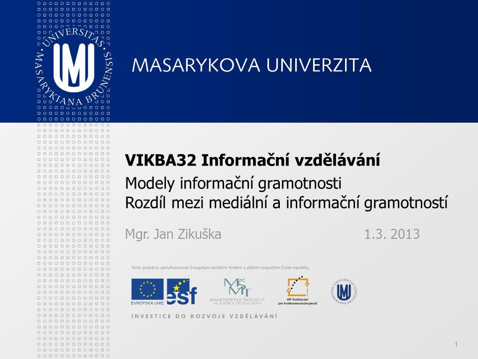 VIKBA32 Informační vzdělávání Modely informační gramotnosti