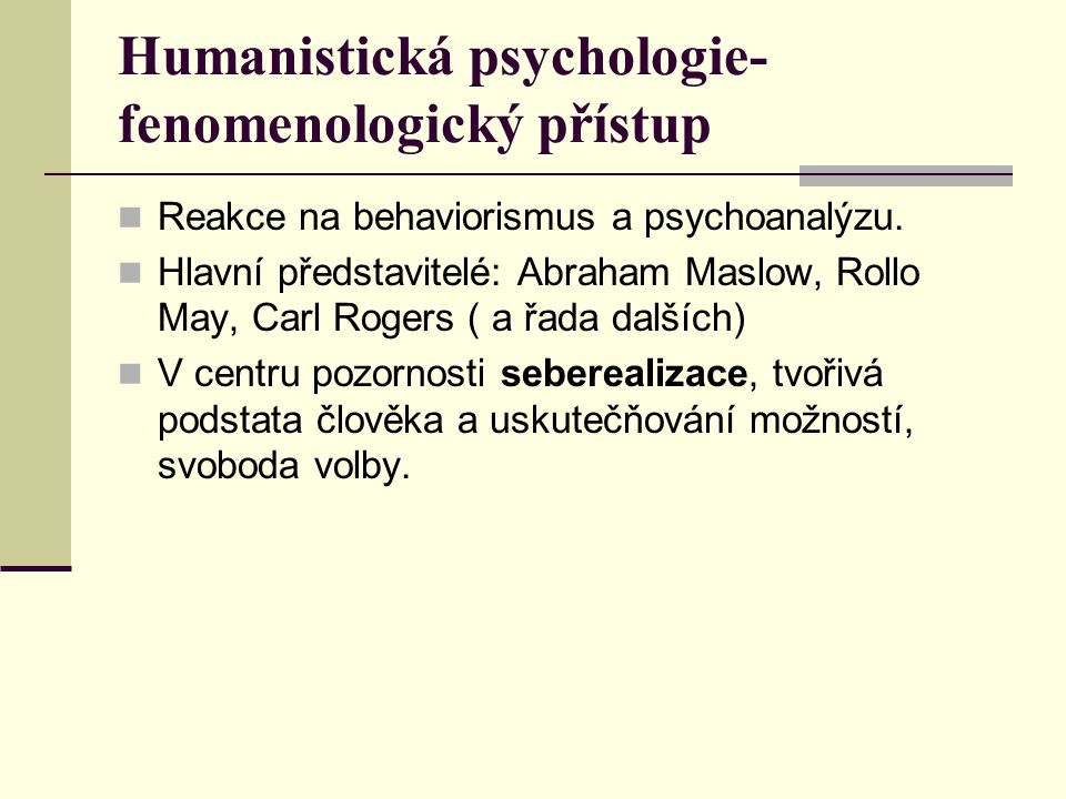 Humanistická psychologie-fenomenologický přístup