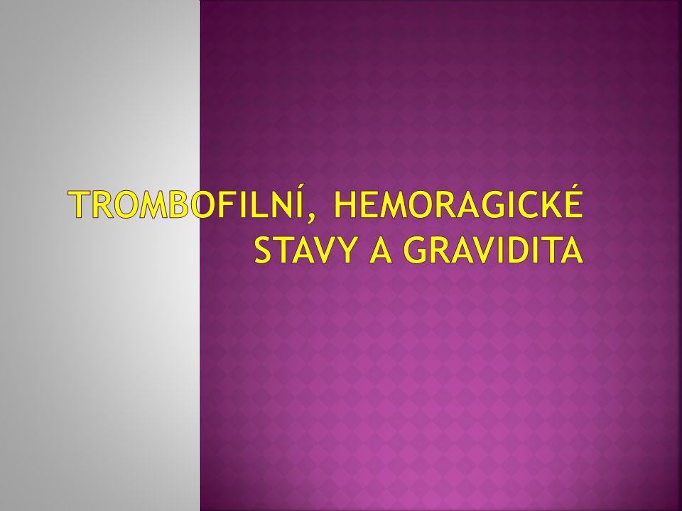 Trombofilní, HeMoragické stavy a gravidita