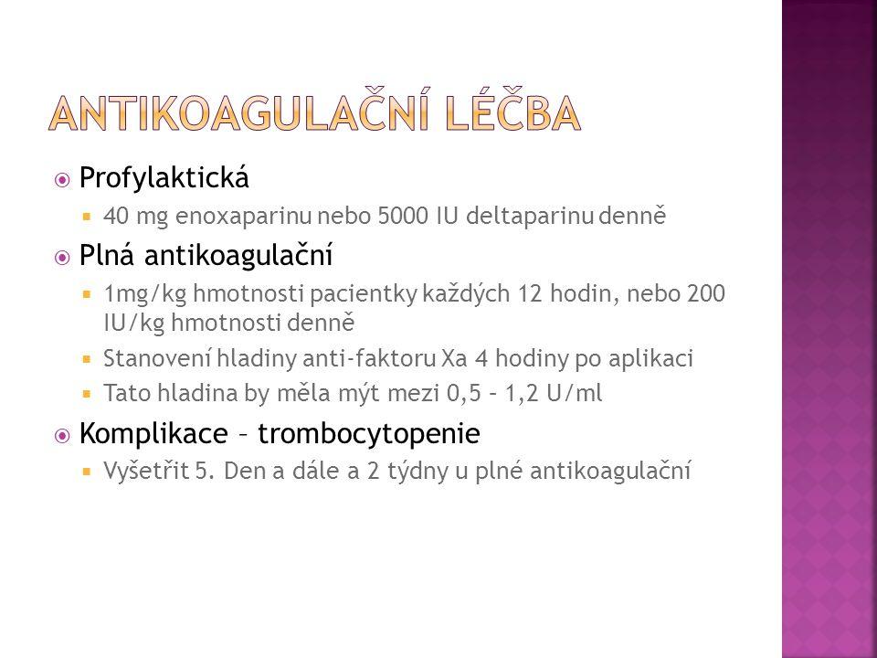 Antikoagulační léčba Profylaktická Plná antikoagulační