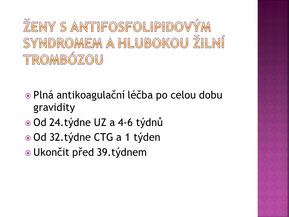Ženy s antifosfolipidovým syndromem a hlubokou žilní trombózou