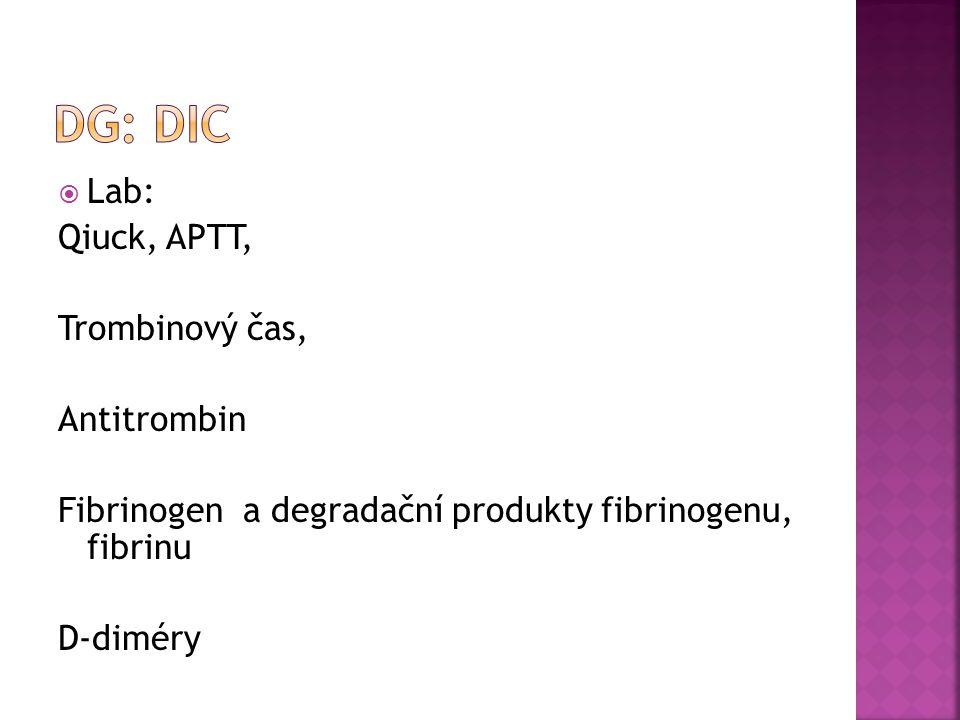 DG: DIC Lab: Qiuck, APTT, Trombinový čas, Antitrombin