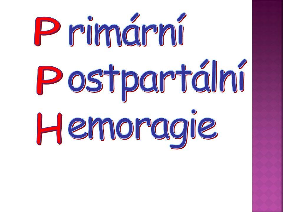 rimární ostpartální emoragie P P H