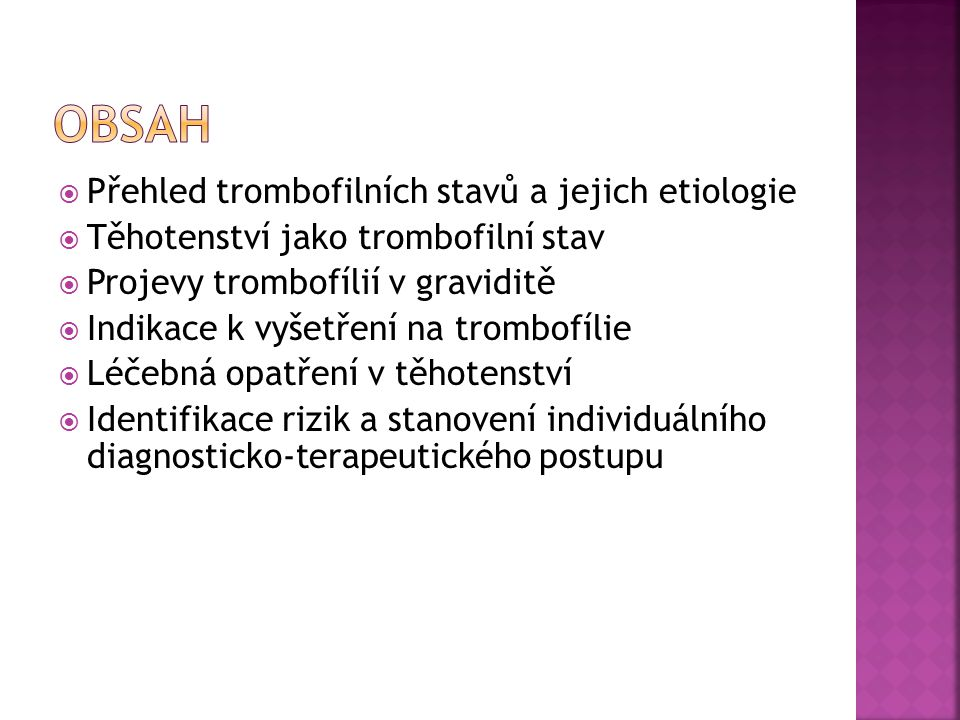 Obsah Přehled trombofilních stavů a jejich etiologie