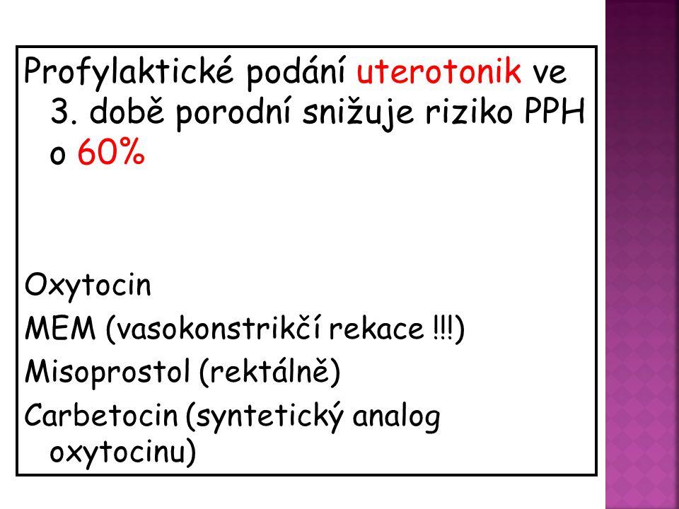 Profylaktické podání uterotonik ve 3