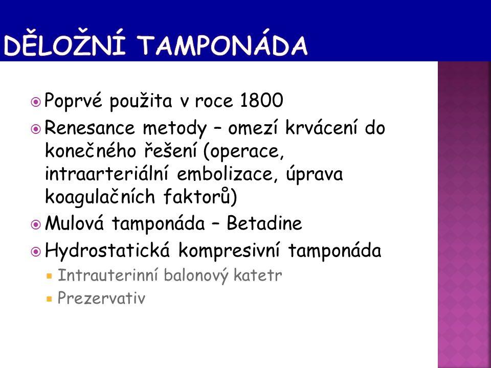 Děložní tamponáda Poprvé použita v roce 1800