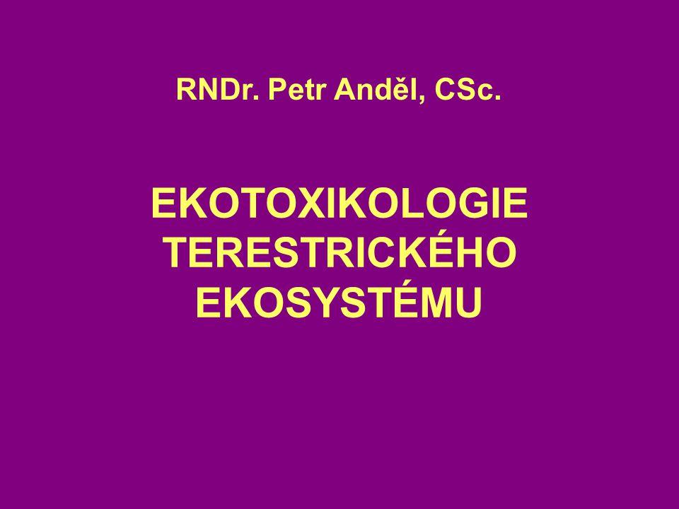 EKOTOXIKOLOGIE TERESTRICKÉHO EKOSYSTÉMU