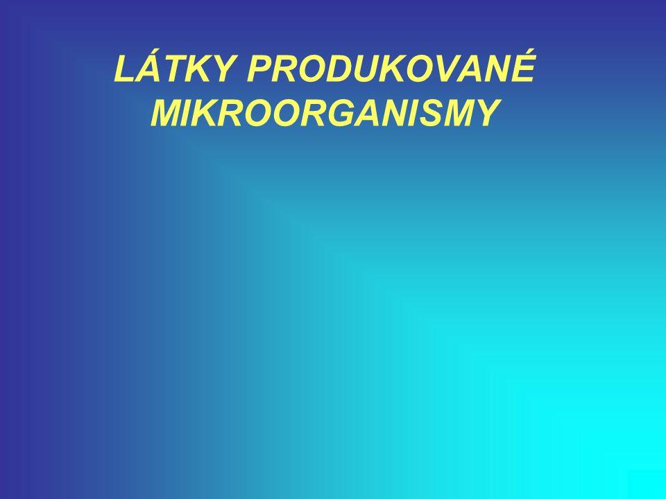 LÁTKY PRODUKOVANÉ MIKROORGANISMY