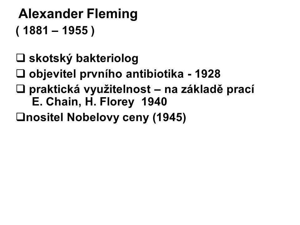 Alexander Fleming ( 1881 – 1955 ) skotský bakteriolog