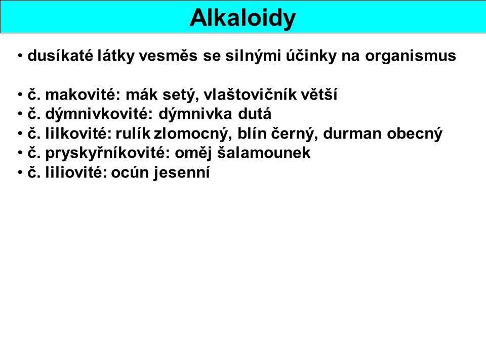 Alkaloidy dusíkaté látky vesměs se silnými účinky na organismus
