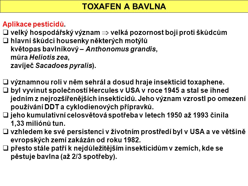 TOXAFEN A BAVLNA Aplikace pesticidů.