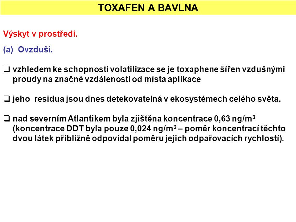 TOXAFEN A BAVLNA Výskyt v prostředí. (a) Ovzduší.