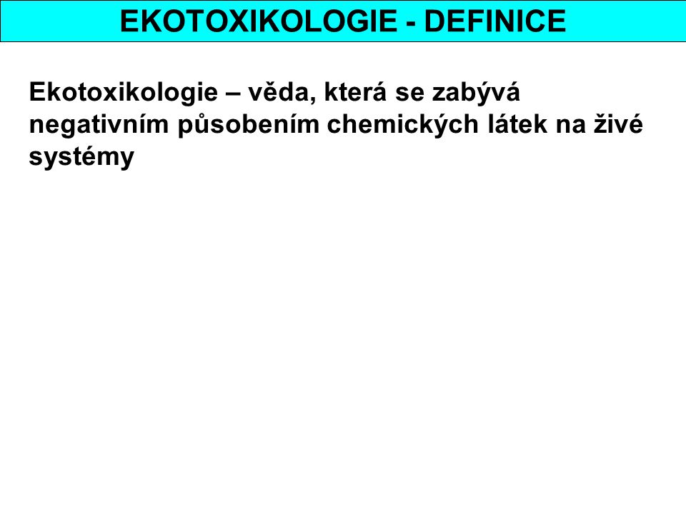 EKOTOXIKOLOGIE - DEFINICE