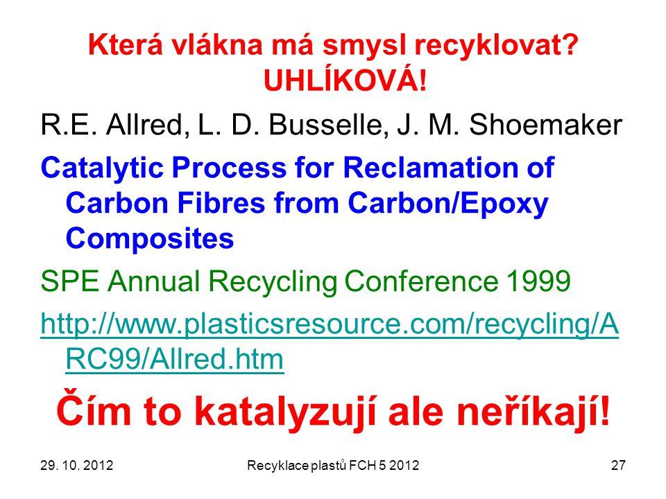 Která vlákna má smysl recyklovat UHLÍKOVÁ!