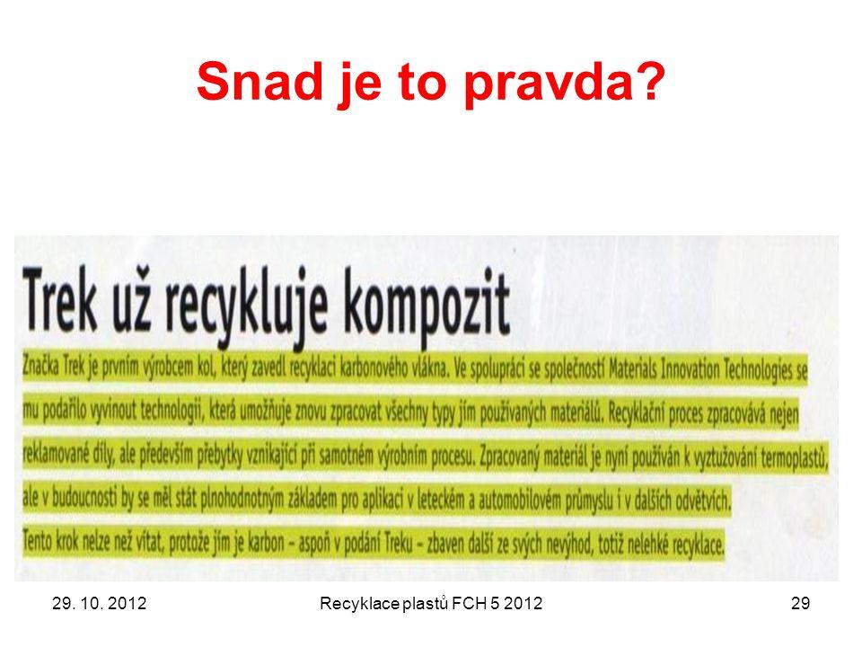 Snad je to pravda 29. 10. 2012 Recyklace plastů FCH 5 2012