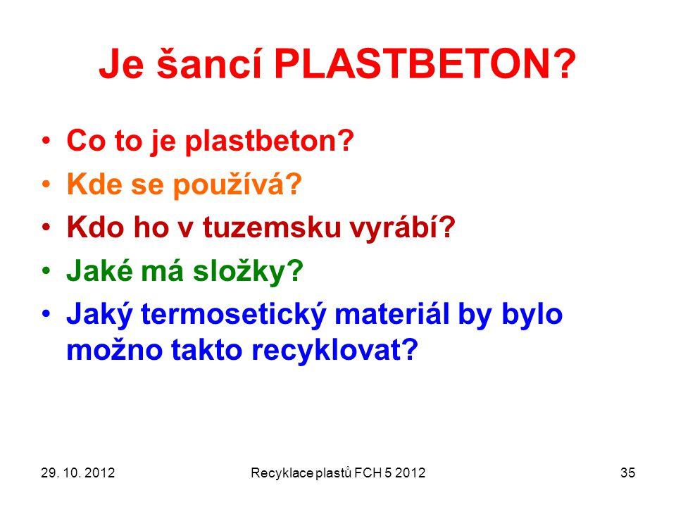 Je šancí PLASTBETON Co to je plastbeton Kde se používá