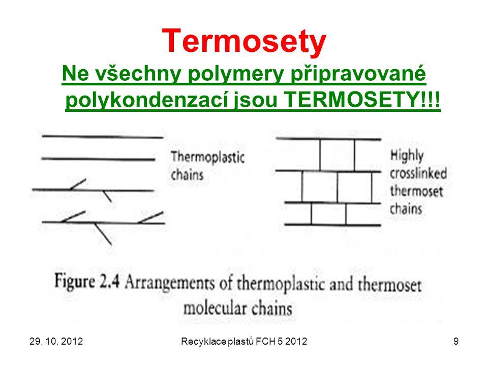 Ne všechny polymery připravované polykondenzací jsou TERMOSETY!!!