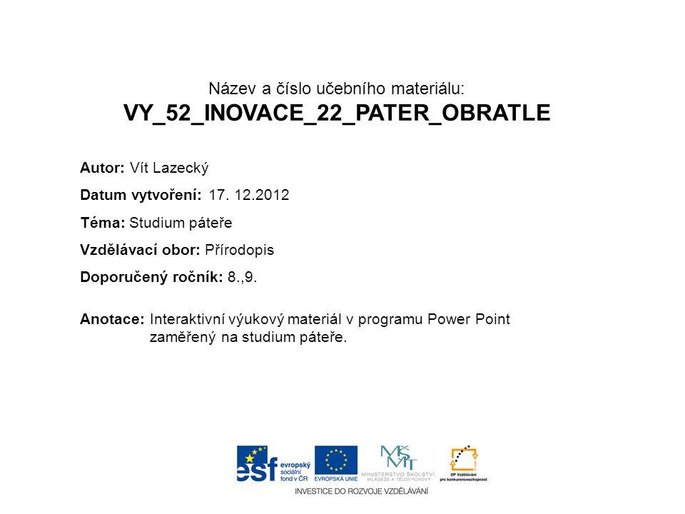 Název a číslo učebního materiálu: VY_52_INOVACE_22_PATER_OBRATLE