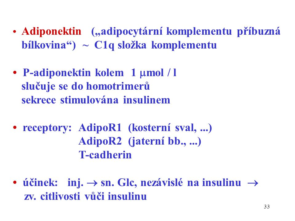 bílkovina ) ~ C1q složka komplementu • P-adiponektin kolem 1 mol / l