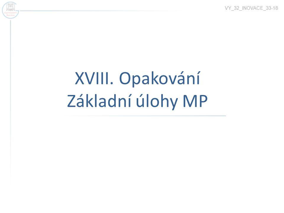 XVIII. Opakování Základní úlohy MP