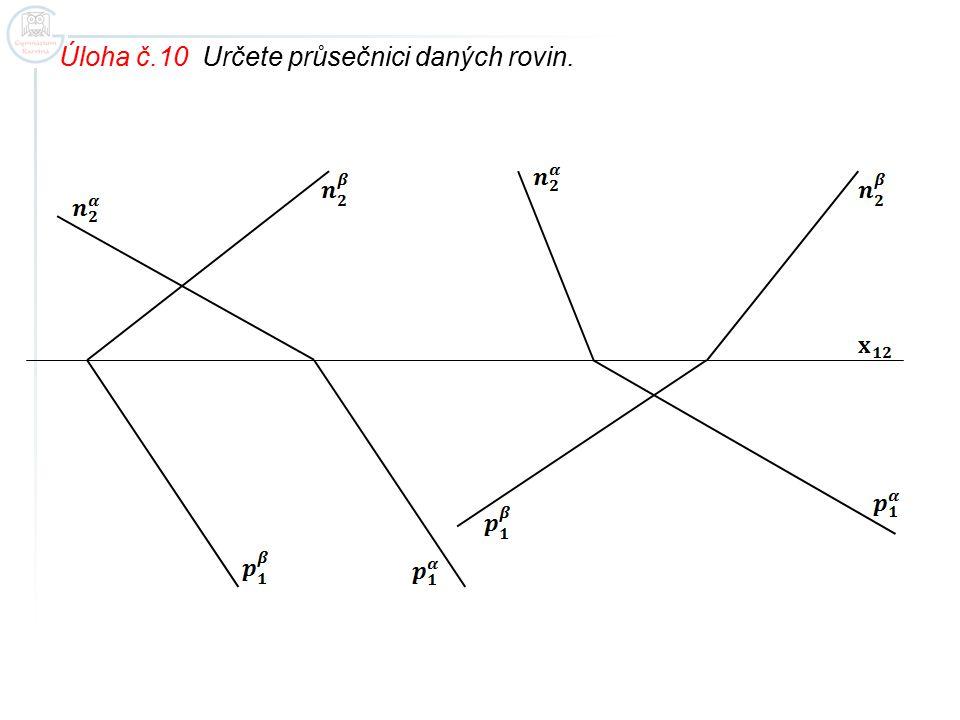 Úloha č.10 Určete průsečnici daných rovin.