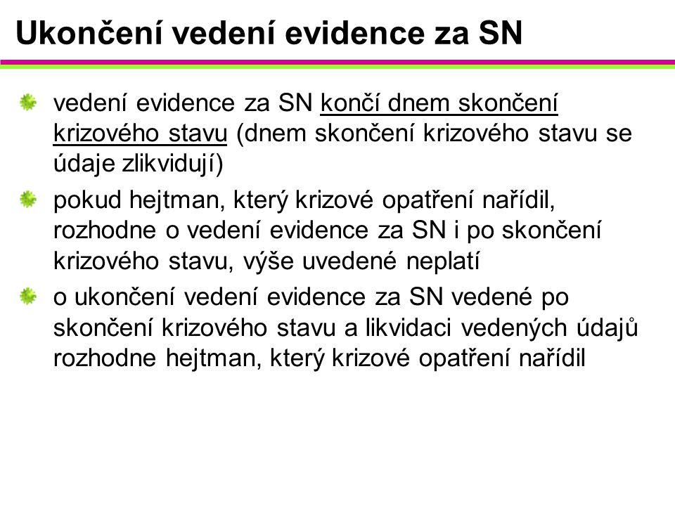 Ukončení vedení evidence za SN
