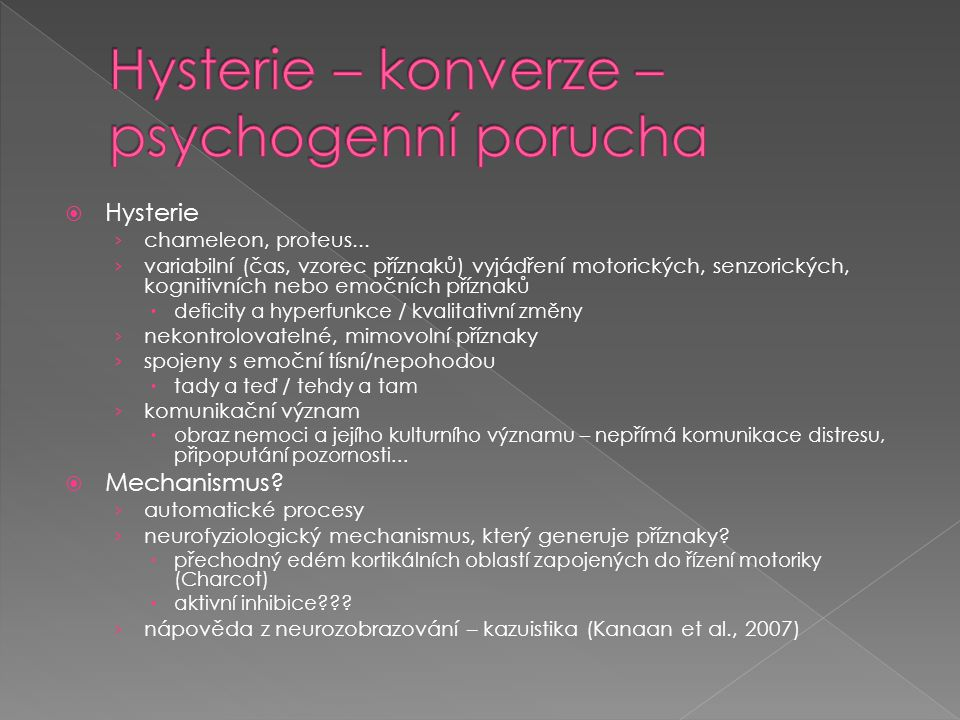 Hysterie – konverze –psychogenní porucha