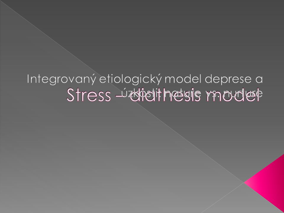 Stress – diathesis model