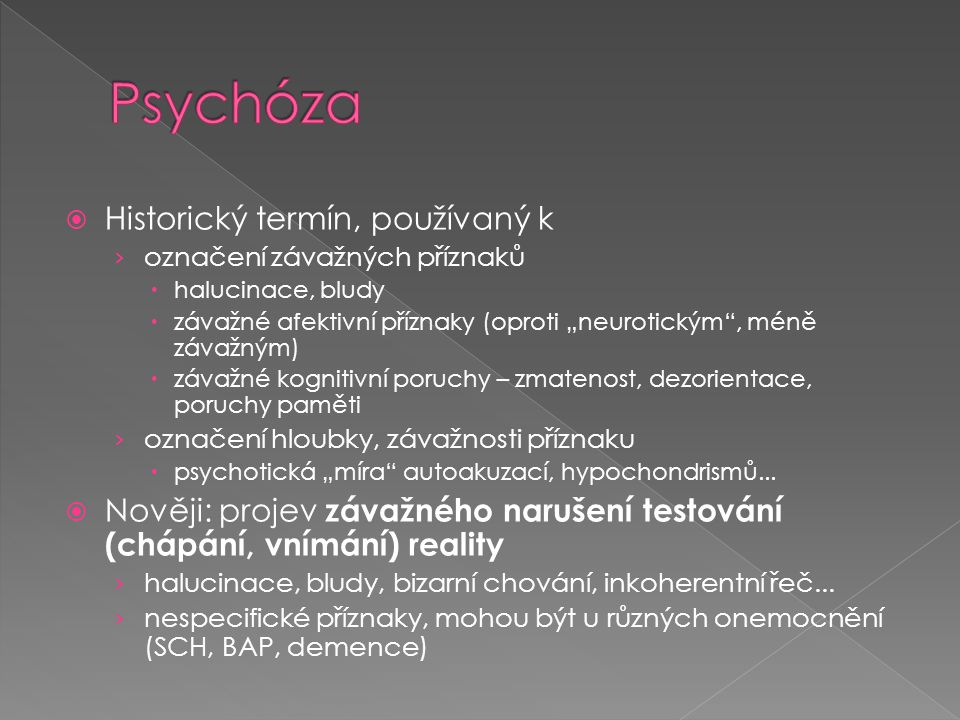 Psychóza Historický termín, používaný k